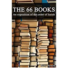 The 66 Books: An exposition of the prophet Isaiah