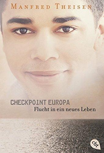 Checkpoint Europa: Flucht in ein neues Leben