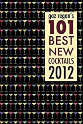 Gaz Regan's 101 Best New Cocktails 2012
