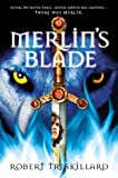 Merlin's Blade (The Merlin Spiral Book 1)