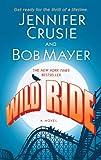 Wild Ride: A Novel