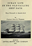 Ocean life in the old sailing ship days, from forecastle to quarter-deck