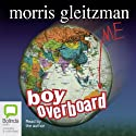 Boy Overboard Audiobook by Morris Gleitzman Narrated by Morris Gleitzman