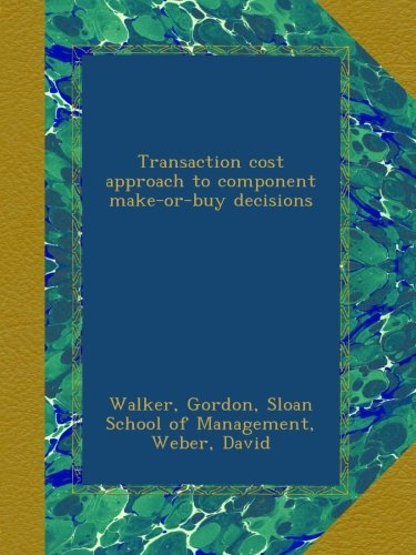 Read Online Transaction cost approach to component make-or-buy decisions pdf epub