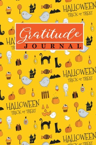 Gratitude Journal: Adult Gratitude Journal, Gratitude Journal For Kids, Gratitude A Journal, Gratitude Keeper, Cute Halloween Cover (Gratitude Journals) (Volume 21)