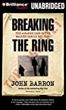 Front cover for the book Breaking the Ring: The Bizarre Case of the Walker Family Spy Ring by John Barron