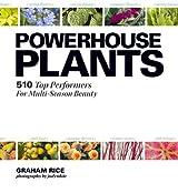Powerhouse Plants: 510 Top Performers for Multi-Season Beauty