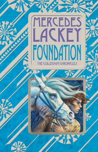 Valdemar Set - Foundation: Book One of the Collegium Chronicles (A Valdemar Novel)