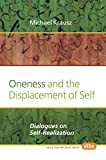 img - for Oneness and the Displacement of Self: Dialogues on Self-Realization (Value Inquiry Book) book / textbook / text book