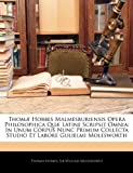 Thomæ Hobbes Malmesburiensis Opera Philosophica Quæ Latine Scripsit Omni, Thomas Hobbes and William Molesworth, 114595829X