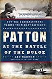 Patton at the Battle of the Bulge: How the