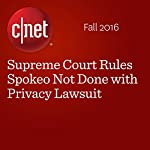 Supreme Court Rules Spokeo Not Done with Privacy Lawsuit   Laura Hautala,Ashlee Clark Thompson