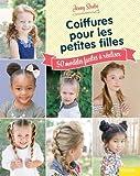 Coiffures pour les petites filles : 50 modèles faciles à réaliser