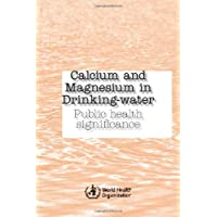 Calcium and Magnesium in Drinking Water: Public Health Significance