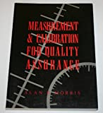 Measurement and Calibration for Quality Assurance, Alan S. Morris, 0135676525