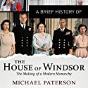 A Brief History of the House of Windsor: Brief Histories Audiobook by Michael Paterson Narrated by Maggie Ollrenshaw