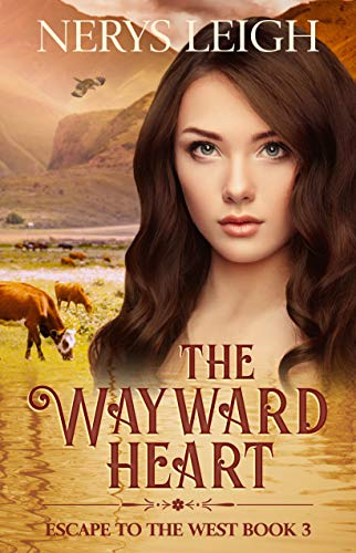 The Wayward Heart (Escape to the West Book 3) (More Than Gold)