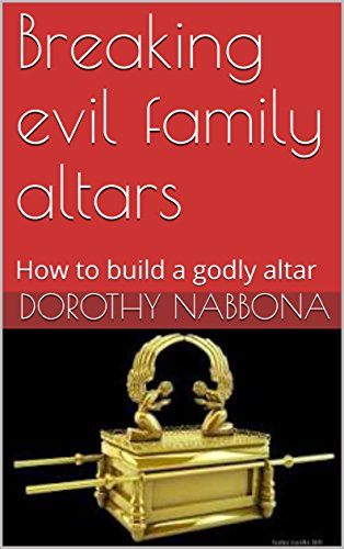 Amazon com: Breaking evil family altars : How to build a