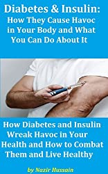 Insulin & Diabetes Connection: How They Cause Havoc in Your Body and What You Can Do about It