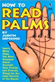 Book Cover for How to Read Palms : Learn More Than You Ever Dreamed About Yourself, Your Family and Friends, Using the Ancient Secrets of the H