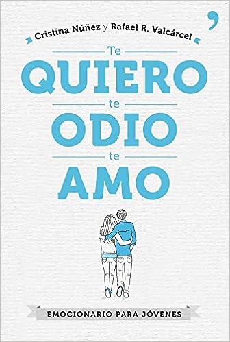 Te quiero, te odio, te amo (Fuera de Colección): Amazon.es: Cristina Núñez, Rafael R. Valcárcel: Libros