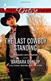 The Last Cowboy Standing (Harlequin Desire\Colorado Cattle Barons)