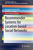img - for Recommender Systems for Location-based Social Networks (SpringerBriefs in Electrical and Computer Engineering) book / textbook / text book