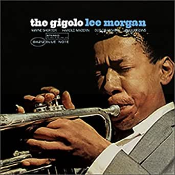 Lee Morgan Lee Morgan The Gigolo Music Matters Jazz