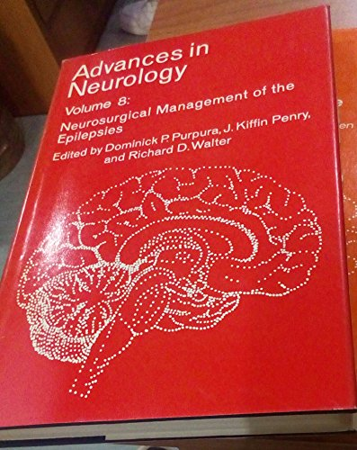 Neurosurgical management of the epilepsies (Advances in Biochemical Psychopharmacology)