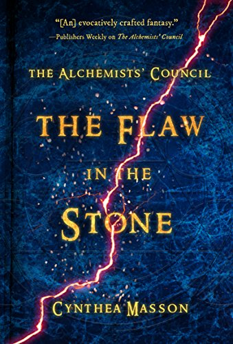 The Flaw in the Stone: The Alchemists' Council, Book 2 (Alchemists' Council, The)