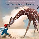 img - for I'd Know You Anywhere, My Love book / textbook / text book