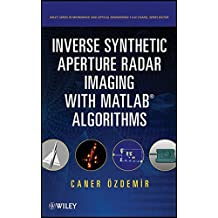 Inverse Synthetic Aperture Radar Imaging With MATLAB Algorithms