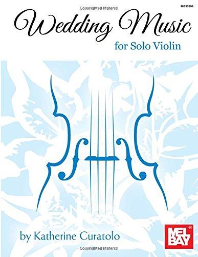 Amazon Wedding Music For Solo Violin 9780786684953 Katherine Curatolo Books