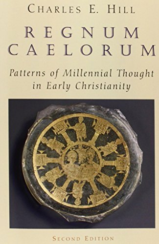 Regnum Caelorum  Patterns Of Millennial Thought In Early Christianity