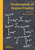 Fundamentals of Enzyme Kinetics, Athel Cornish-Bowden, 3527330747