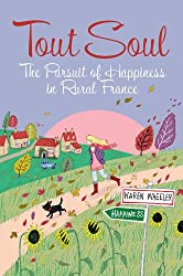 Tout Soul: The Pursuit of Happiness in Rural France (English Edition)