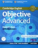Objective Advanced Student's Book Without Answers with CD-ROM, Felicity O'Dell and Annie Broadhead, 1107674387