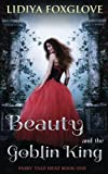 Beauty and the Goblin King (Fairy Tale Heat) (Volume 1)