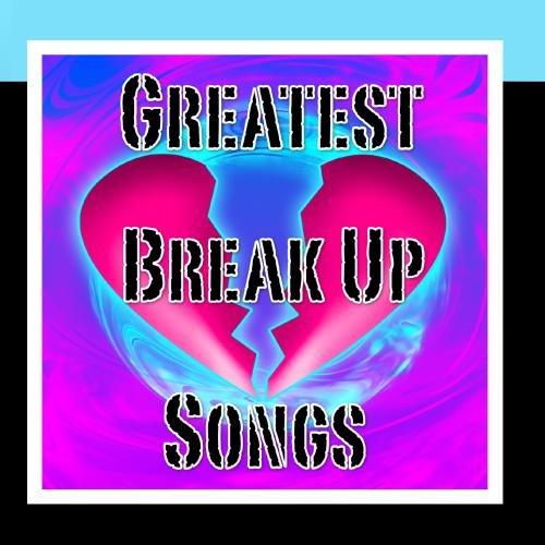 Greatest Break Up Songs - Song Good Breakup