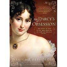 Mr. Darcy's Obsession (A Pride & Prejudice Variation Book 1)