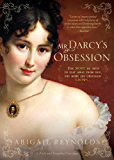 Mr. Darcy's Obsession (A Pride & Prejudice Variation Book 1)