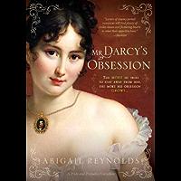 Mr. Darcy's Obsession (A Pride & Prejudice Variation Book 1) (English Edition)