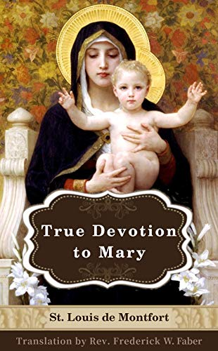 True Devotion to Mary: Illustrated