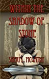 Within the Shadow of Stone, Sheri McGathy, 1482627701