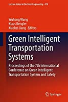 Green Intelligent Transportation Systems: Proceedings of the 7th International Conference on Green Intelligent Transportation System and Safety (Lecture Notes in Electrical Engineering)
