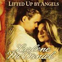 Lifted Up By Angels Audiobook by Lurlene McDaniel Narrated by Kate Forbes