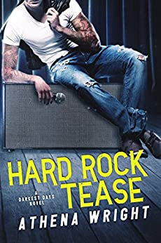 Hard Rock Tease: A Rock Star Romance (Darkest Days Book 1) by [Wright, Athena]