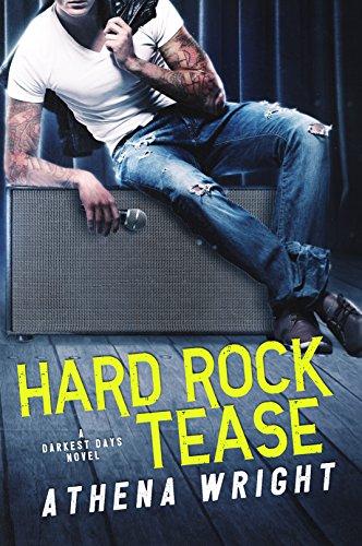 - Hard Rock Tease (Darkest Days Book 1)