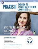 Praxis II: English to Speakers of Other Languages (0361): Book + Online Audio (PRAXIS Teacher Certification Test Prep)
