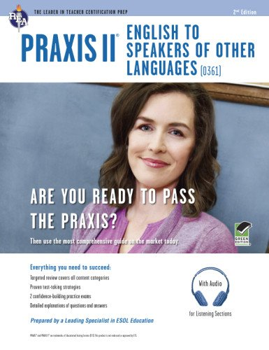 Praxis II: English to Speakers of Other Languages (0361): Book + Online Audio (PRAXIS Teacher Certification Test Prep) by Brand: Research Education Association
